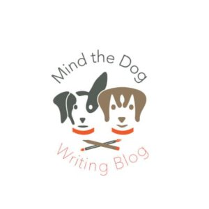 Mind the Dog Writing Blog