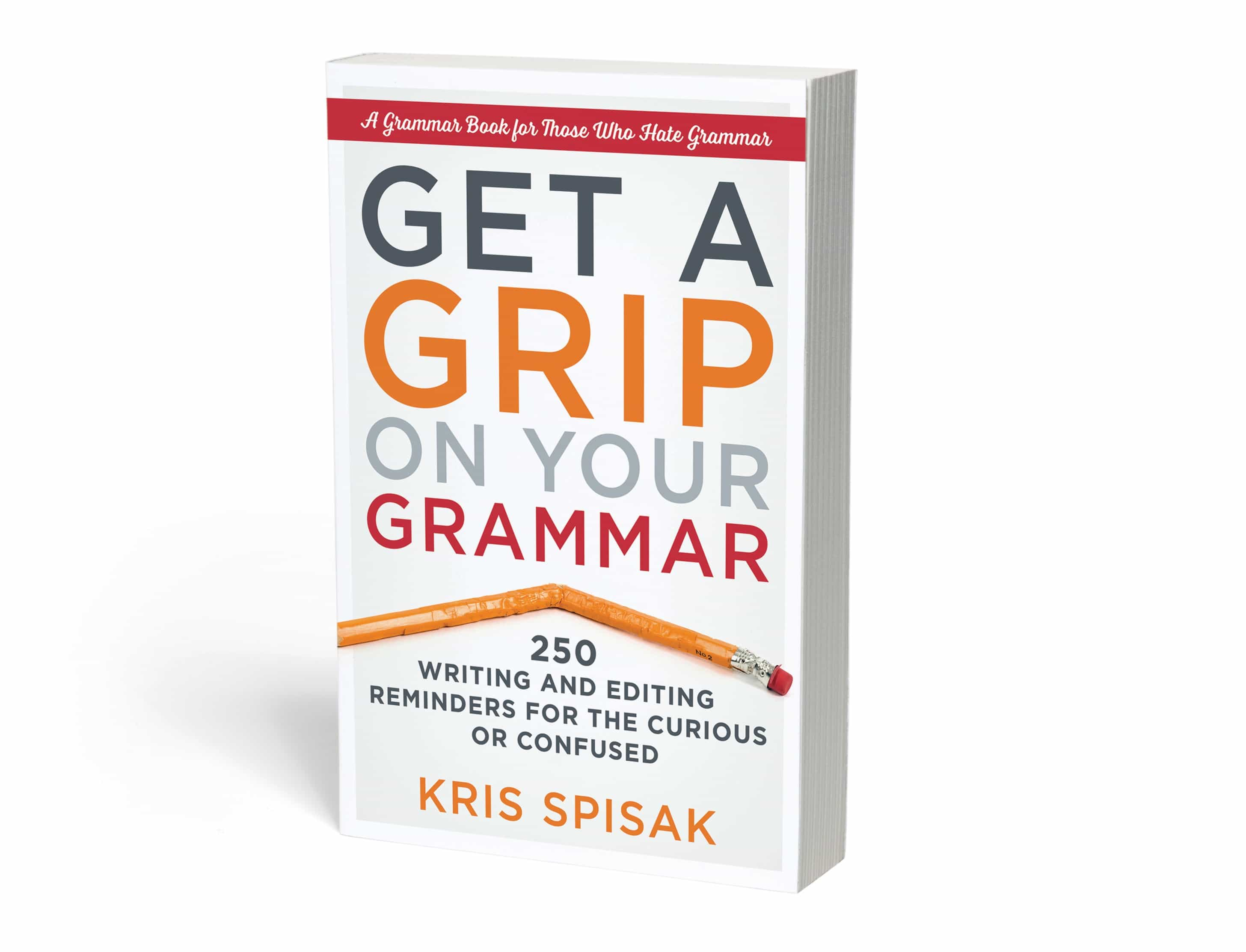 Get a Grip on Your Grammar-Writing and Editing Reminders