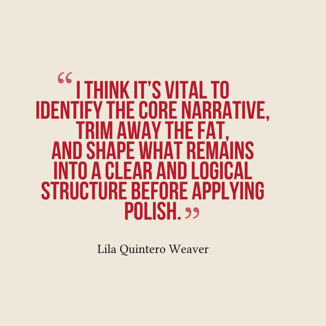 Lila Quintero Weaver editing advice quote