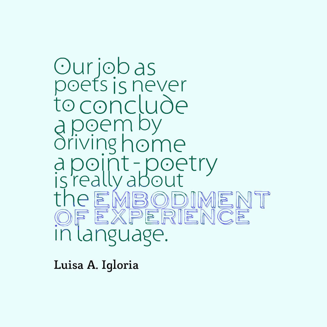 Luisa A. Igloria - our job as poets quote
