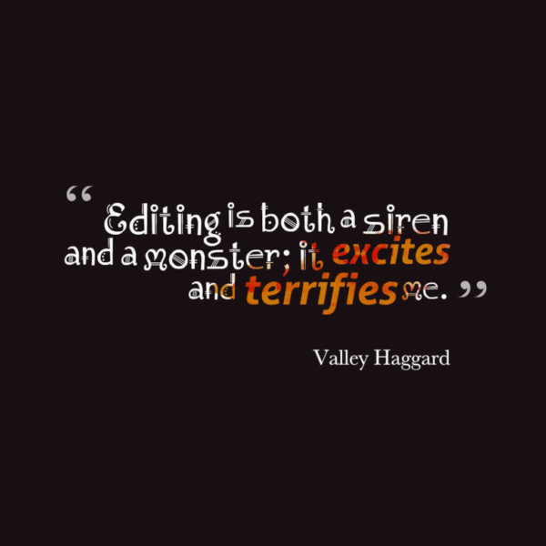 Valley Haggard on editing