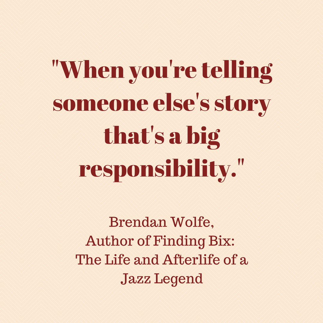 Brendan Wolfe - Telling Someone Else's Story quote
