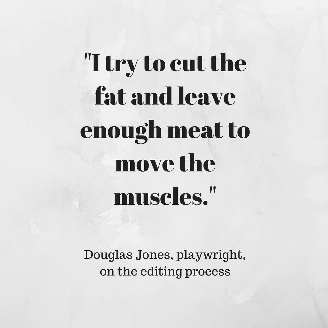 Douglas Jones, playwright, on the editing process
