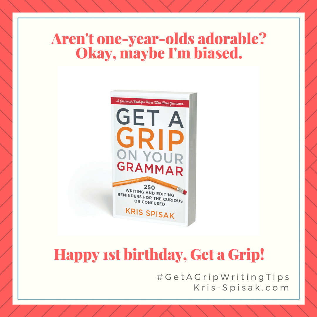 Happy Birthday #GetAGrip on Your #Grammar