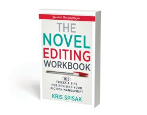 The Novel Editing Workbook - 50 Tips and Tricks for Revising Your Fiction Book by Kris Spisak
