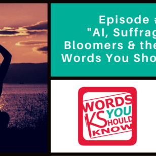#29 – AI, Suffragettes, Bloomers & the Latest in Words You Should Know